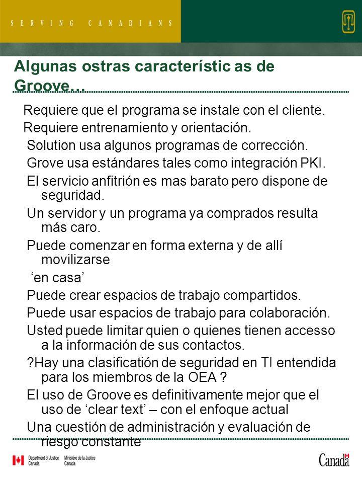 Algunas ostras característic as de Groove… Requiere que el programa se instale con el cliente.