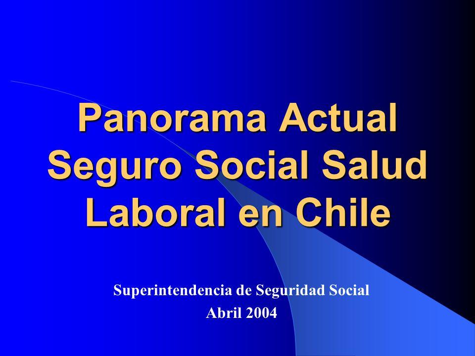 Panorama Actual Seguro Social Salud Laboral en Chile Superintendencia de Seguridad Social Abril 2004