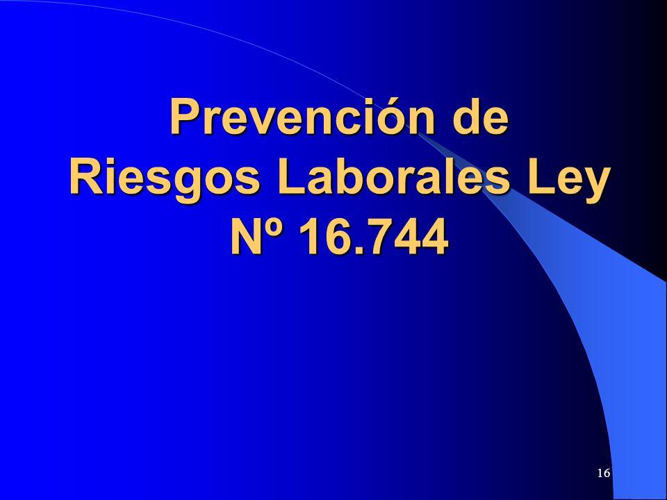 16 Prevención de Riesgos Laborales Ley Nº 16.744