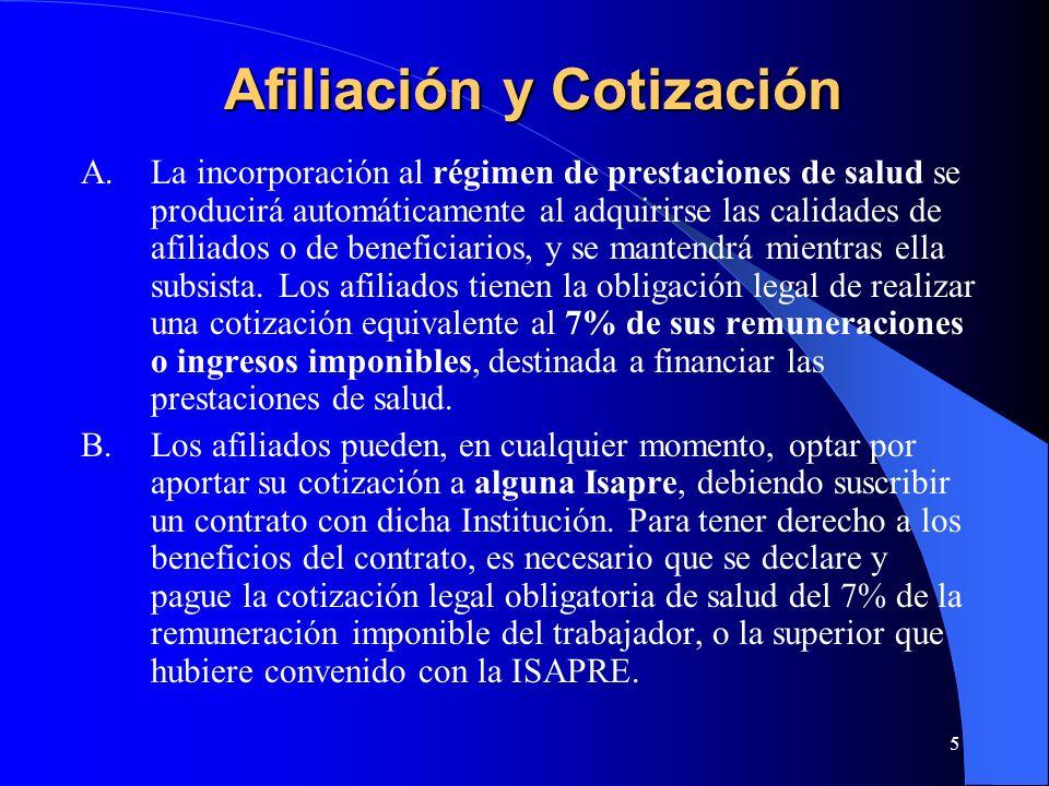 5 Afiliación y Cotización A.La incorporación al régimen de prestaciones de salud se producirá automáticamente al adquirirse las calidades de afiliados