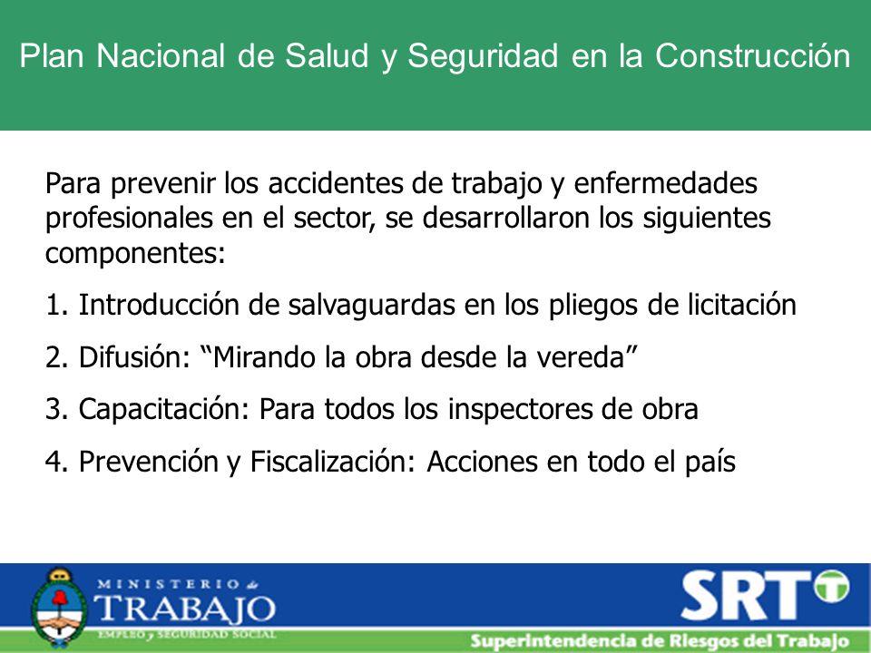 Plan Nacional de Salud y Seguridad en la Construcción Para prevenir los accidentes de trabajo y enfermedades profesionales en el sector, se desarrolla