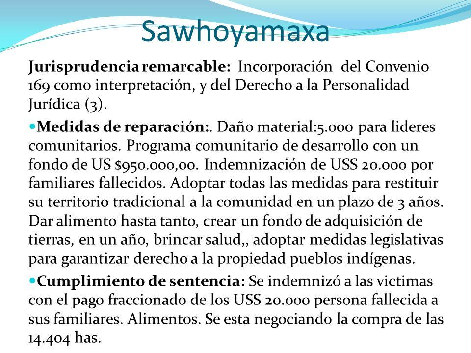 Sawhoyamaxa Jurisprudencia remarcable: Incorporación del Convenio 169 como interpretación, y del Derecho a la Personalidad Jurídica (3). Medidas de re