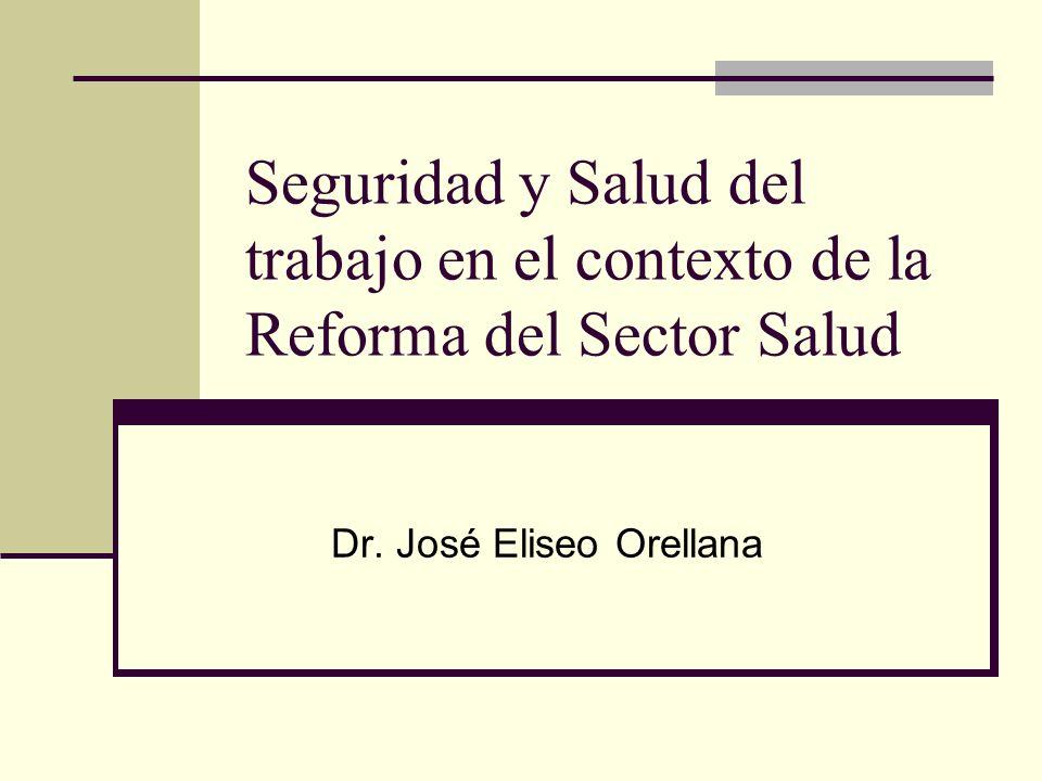 Seguridad y Salud del trabajo en el contexto de la Reforma del Sector Salud Dr.