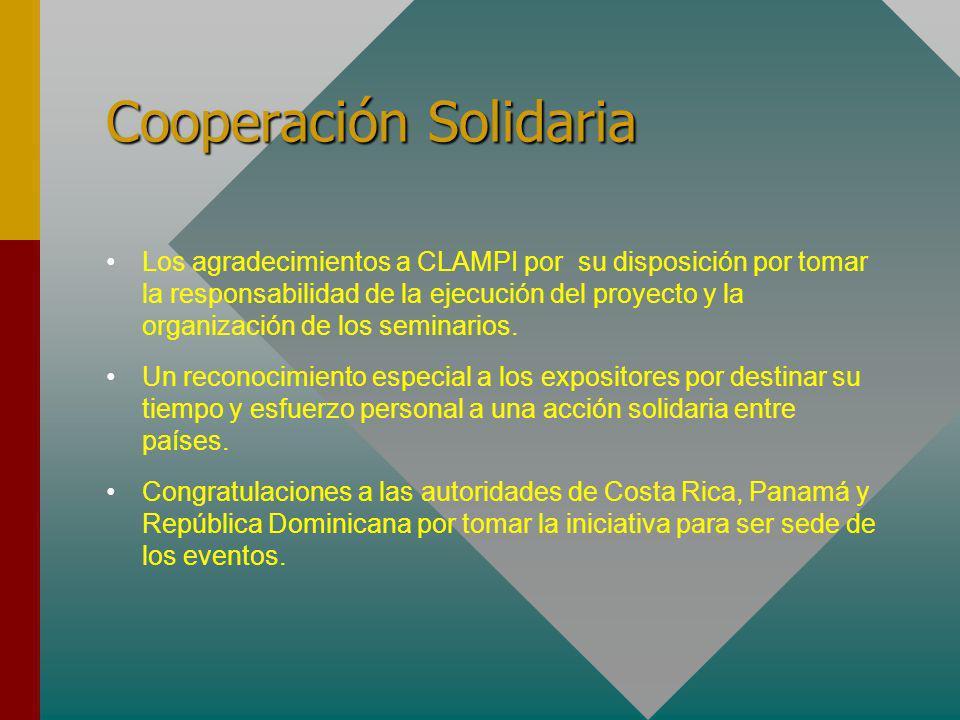Cooperación Solidaria Los agradecimientos a CLAMPI por su disposición por tomar la responsabilidad de la ejecución del proyecto y la organización de los seminarios.
