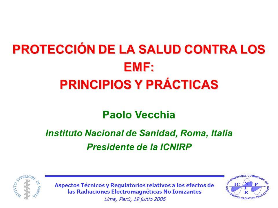 Aspectos Técnicos y Regulatorios relativos a los efectos de las Radiaciones Electromagnéticas No Ionizantes Lima, Perú, 19 junio 2006 PROTECCIÓN DE LA