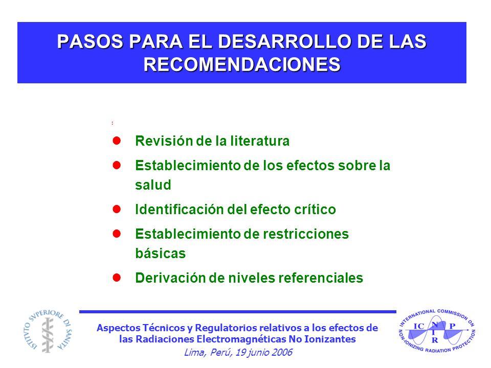 Aspectos Técnicos y Regulatorios relativos a los efectos de las Radiaciones Electromagnéticas No Ionizantes Lima, Perú, 19 junio 2006 PASOS PARA EL DE