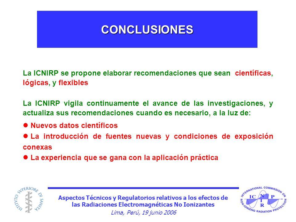 Aspectos Técnicos y Regulatorios relativos a los efectos de las Radiaciones Electromagnéticas No Ionizantes Lima, Perú, 19 junio 2006 CONCLUSIONES La