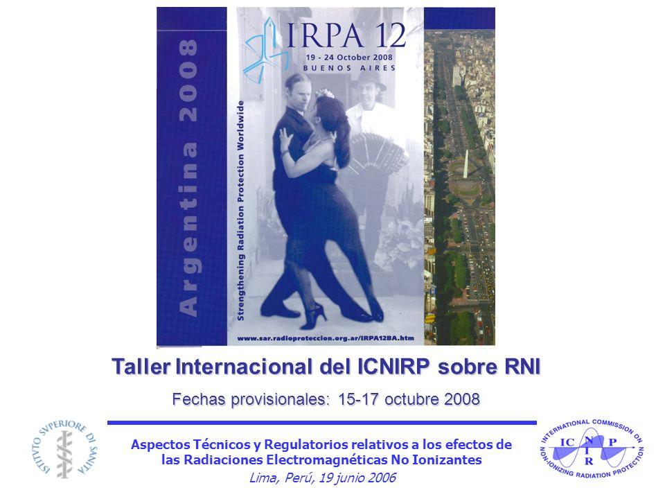Aspectos Técnicos y Regulatorios relativos a los efectos de las Radiaciones Electromagnéticas No Ionizantes Lima, Perú, 19 junio 2006 Taller Internaci
