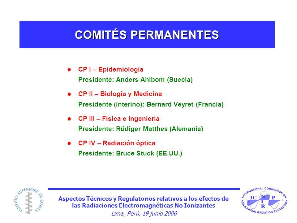 Aspectos Técnicos y Regulatorios relativos a los efectos de las Radiaciones Electromagnéticas No Ionizantes Lima, Perú, 19 junio 2006 COMITÉS PERMANEN