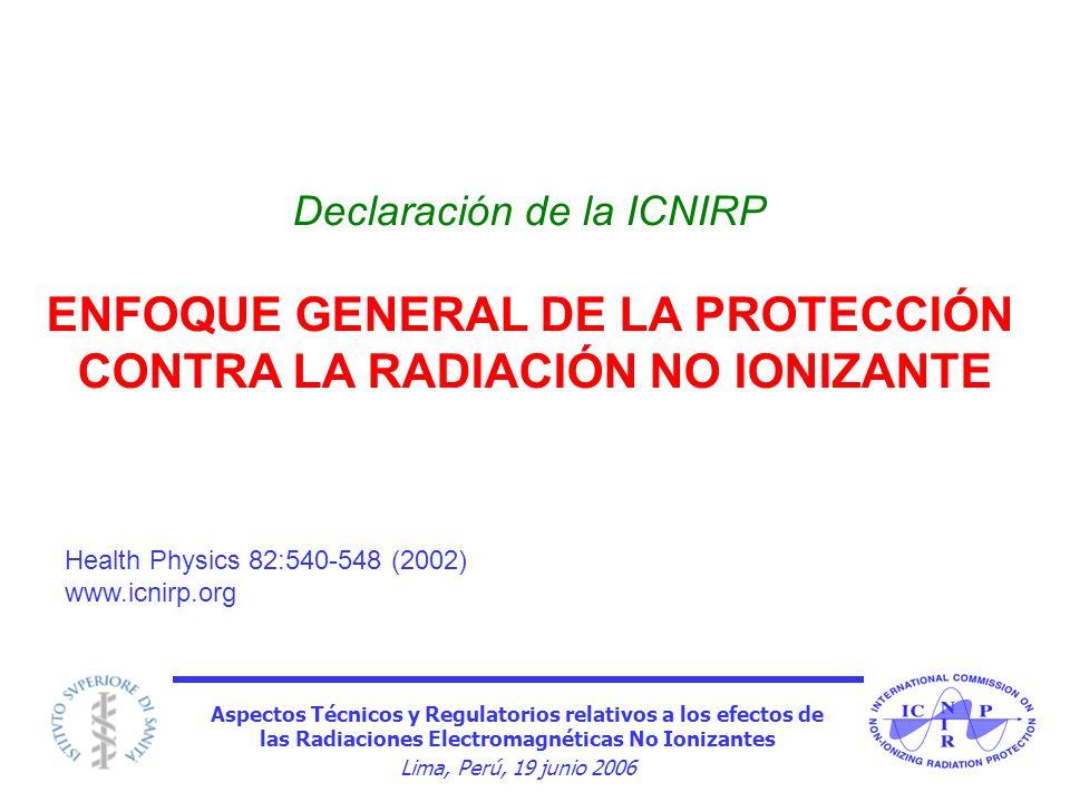 Aspectos Técnicos y Regulatorios relativos a los efectos de las Radiaciones Electromagnéticas No Ionizantes Lima, Perú, 19 junio 2006 Declaración de l