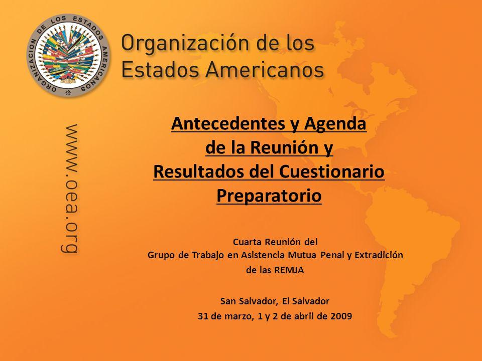 Antecedentes y Agenda de la Reunión y Resultados del Cuestionario Preparatorio Cuarta Reunión del Grupo de Trabajo en Asistencia Mutua Penal y Extradi