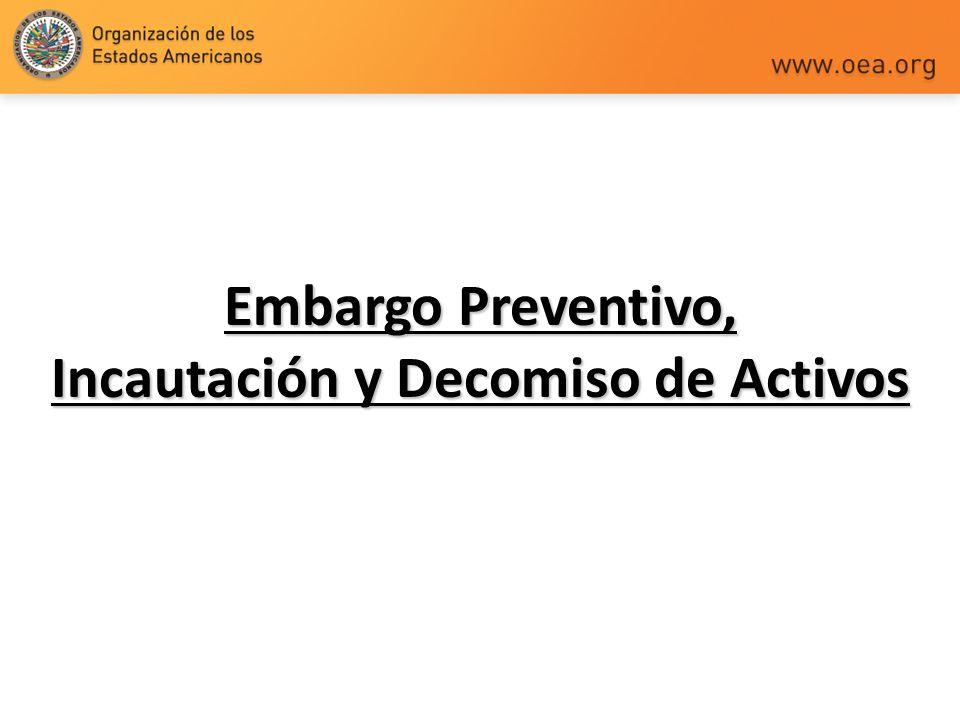 Embargo Preventivo, Incautación y Decomiso de Activos