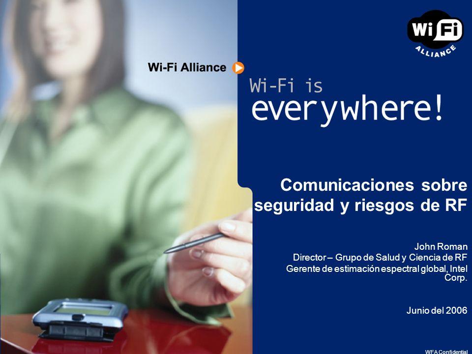 2 Wi-Fi Alliance Organización sin fines lucrativos, creada en 1999, con una creciente lista de más de 250 miembros dedicada a impulsar la adopción de un solo estándar aceptado a nivel global para redes de área local de alta velocidad.