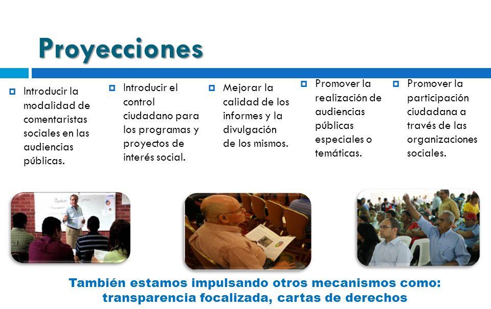 Proyecciones Introducir la modalidad de comentaristas sociales en las audiencias públicas. Introducir el control ciudadano para los programas y proyec