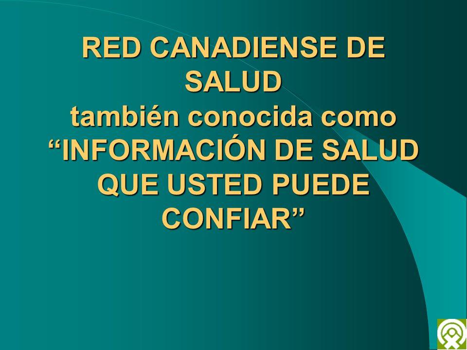 RED CANADIENSE DE SALUD también conocida como INFORMACIÓN DE SALUD QUE USTED PUEDE CONFIAR