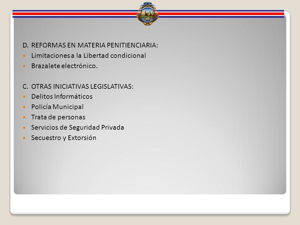 D.REFORMAS EN MATERIA PENITIENCIARIA: Limitaciones a la Libertad condicional Brazalete electrónico.