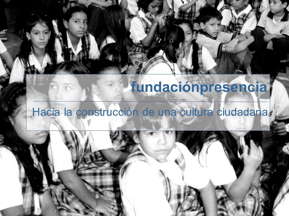 fundaciónpresencia Hacia la construcción de una cultura ciudadana