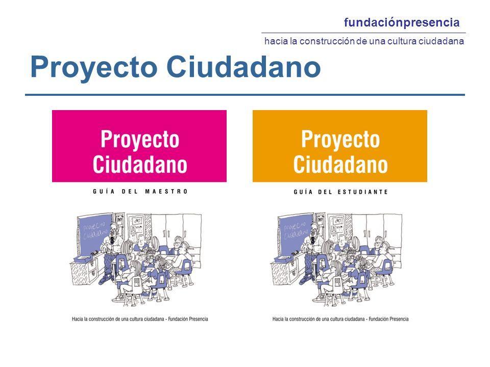 Proyecto Ciudadano fundaciónpresencia hacia la construcción de una cultura ciudadana