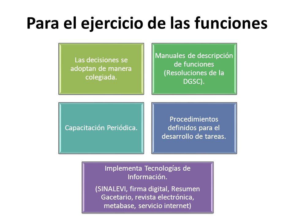 Para el ejercicio de las funciones Las decisiones se adoptan de manera colegiada. Manuales de descripción de funciones (Resoluciones de la DGSC). Capa