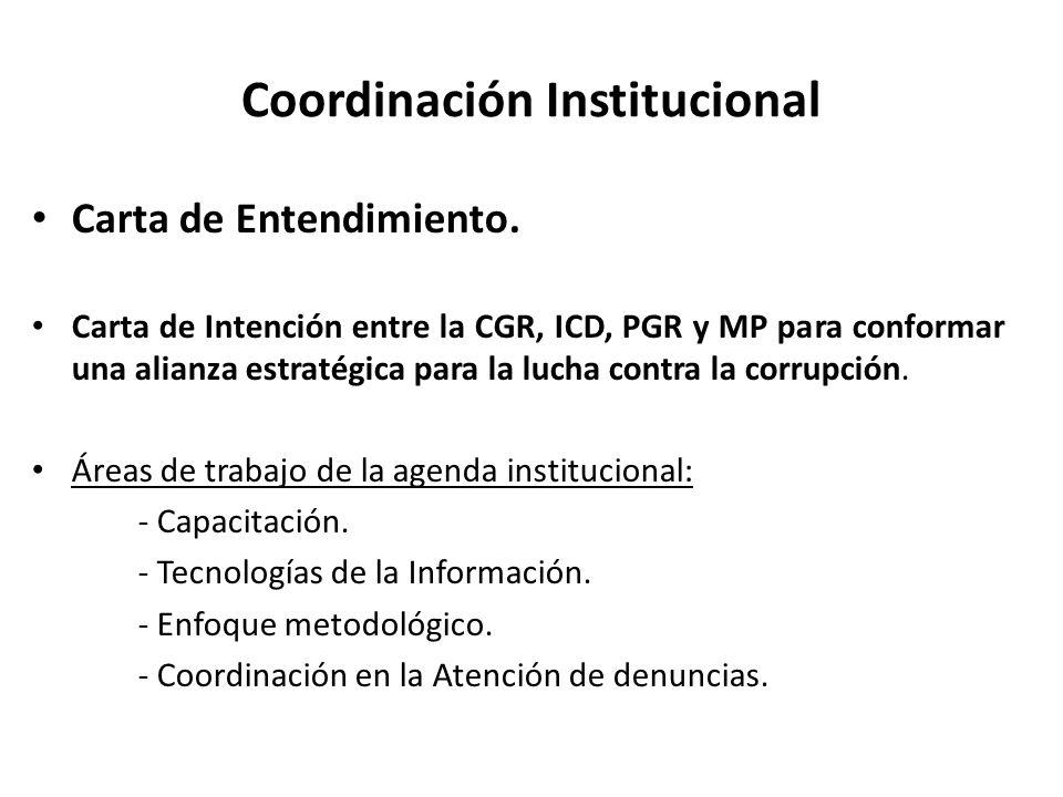 Coordinación Institucional Carta de Entendimiento. Carta de Intención entre la CGR, ICD, PGR y MP para conformar una alianza estratégica para la lucha