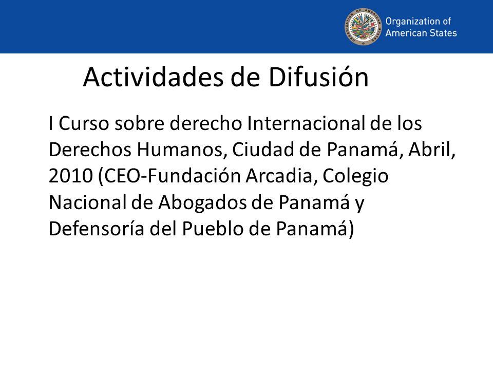 Actividades de Difusión I Curso sobre derecho Internacional de los Derechos Humanos, Ciudad de Panamá, Abril, 2010 (CEO-Fundación Arcadia, Colegio Nacional de Abogados de Panamá y Defensoría del Pueblo de Panamá)