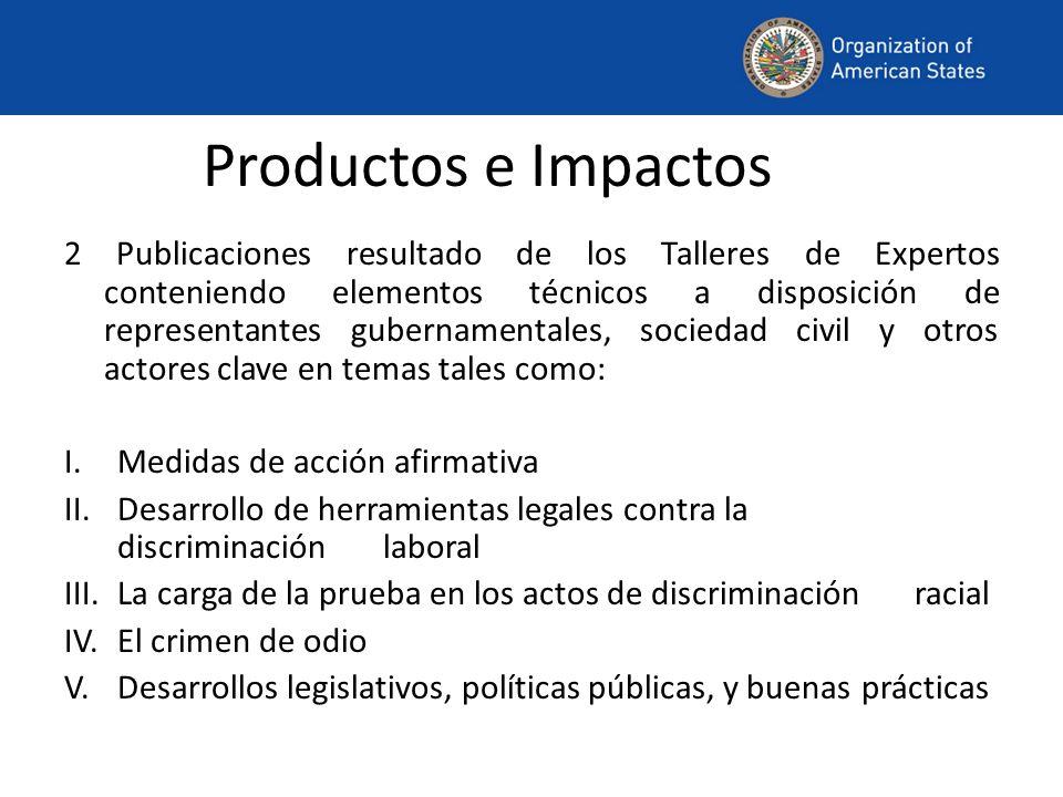 Productos e Impactos 2 Publicaciones resultado de los Talleres de Expertos conteniendo elementos técnicos a disposición de representantes gubernamenta