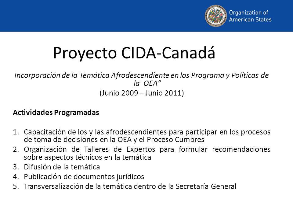 Proyecto CIDA-Canadá Incorporación de la Temática Afrodescendiente en los Programa y Políticas de la OEA (Junio 2009 – Junio 2011) Actividades Program