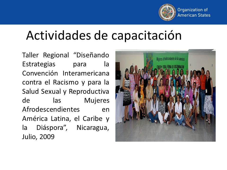 Actividades de capacitación Taller Regional Diseñando Estrategias para la Convención Interamericana contra el Racismo y para la Salud Sexual y Reproductiva de las Mujeres Afrodescendientes en América Latina, el Caribe y la Diáspora, Nicaragua, Julio, 2009