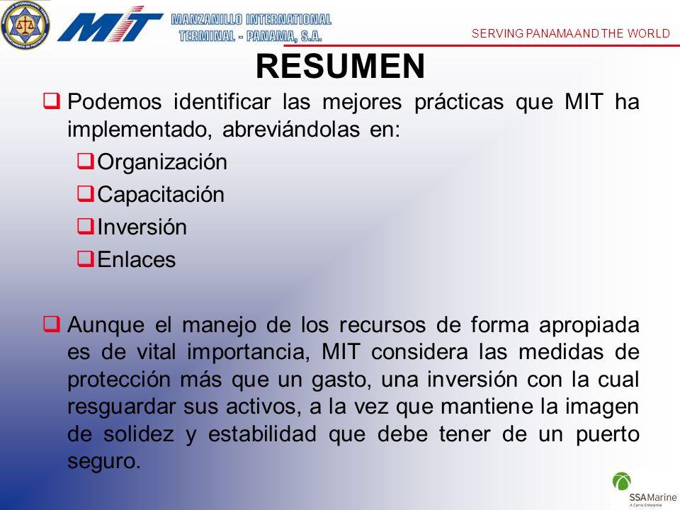 SERVING PANAMA AND THE WORLD RESUMEN Podemos identificar las mejores prácticas que MIT ha implementado, abreviándolas en: Organización Capacitación In