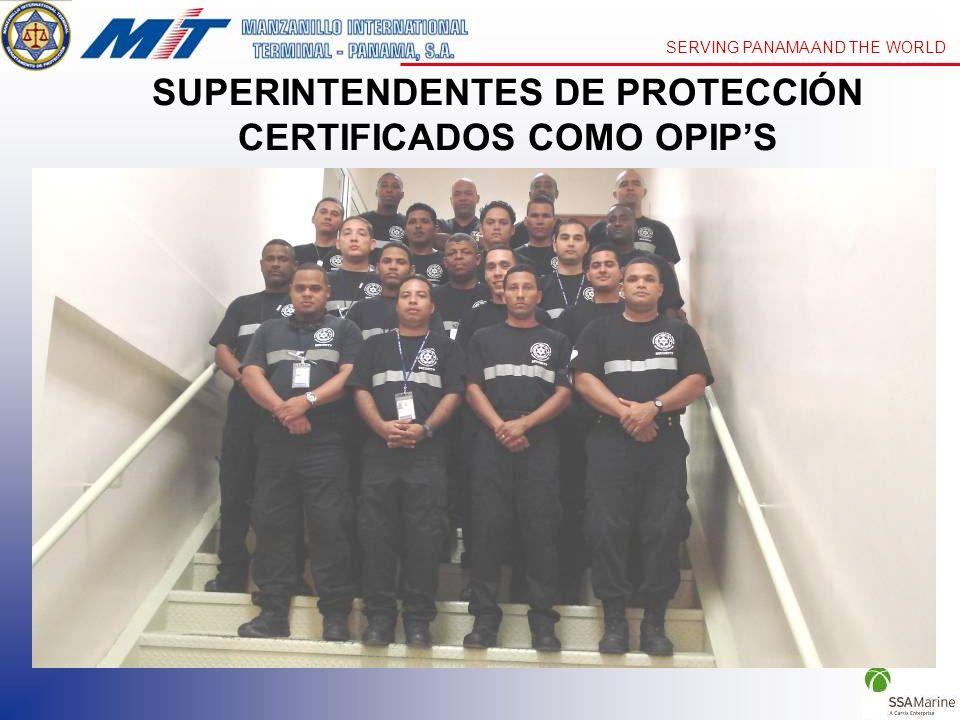 SERVING PANAMA AND THE WORLD SUPERINTENDENTES DE PROTECCIÓN CERTIFICADOS COMO OPIPS