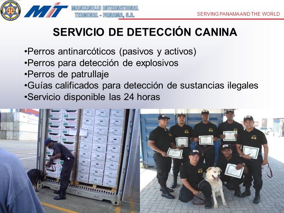 SERVING PANAMA AND THE WORLD SERVICIO DE DETECCIÓN CANINA Perros antinarcóticos (pasivos y activos) Perros para detección de explosivos Perros de patr