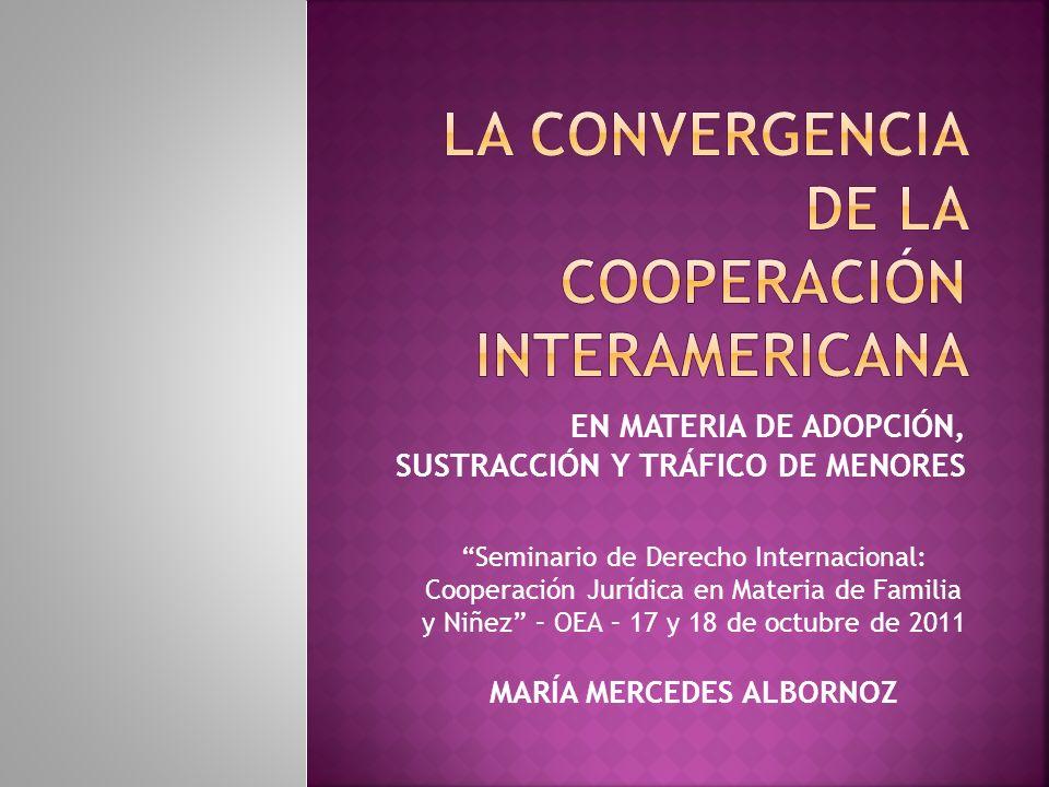 EN MATERIA DE ADOPCIÓN, SUSTRACCIÓN Y TRÁFICO DE MENORES Seminario de Derecho Internacional: Cooperación Jurídica en Materia de Familia y Niñez – OEA