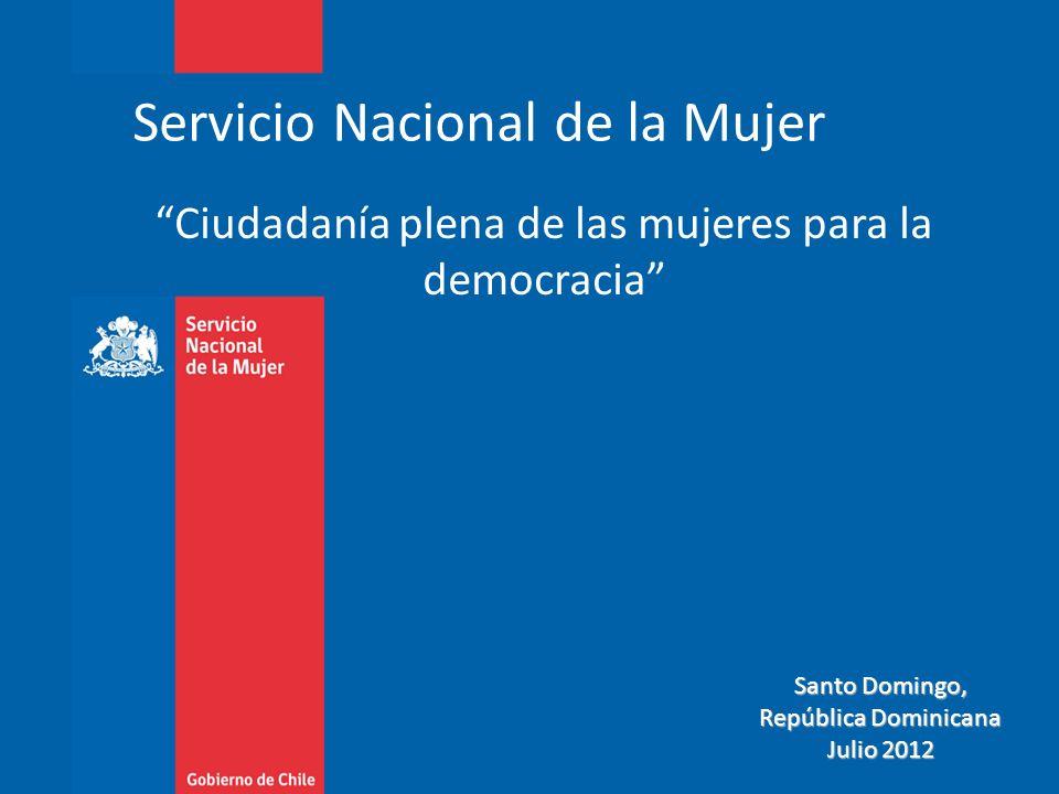Servicio Nacional de la Mujer Ciudadanía plena de las mujeres para la democracia Santo Domingo, República Dominicana Julio 2012