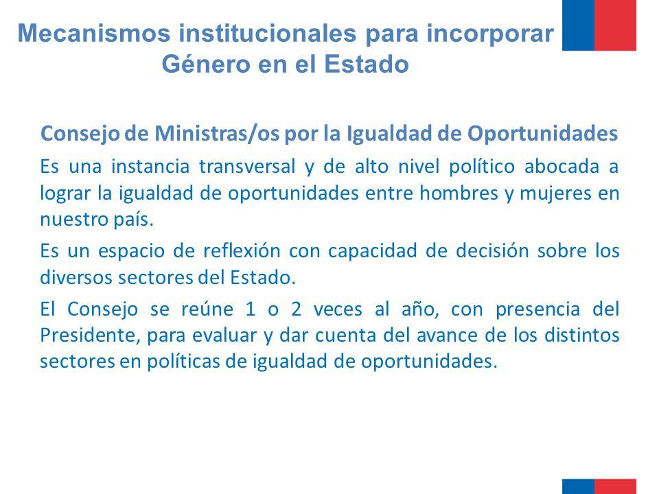 Consejo de Ministras/os por la Igualdad de Oportunidades Es una instancia transversal y de alto nivel político abocada a lograr la igualdad de oportunidades entre hombres y mujeres en nuestro país.
