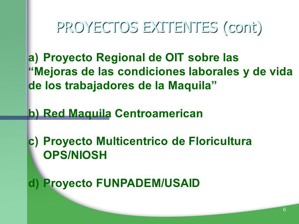 6 a)Proyecto Regional de OIT sobre las Mejoras de las condiciones laborales y de vida de los trabajadores de la Maquila b)Red Maquila Centroamerican c
