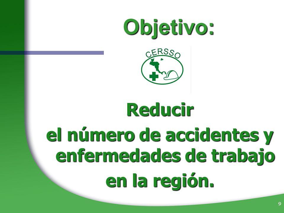 9 Objetivo: Reducir el número de accidentes y enfermedades de trabajo en la región.