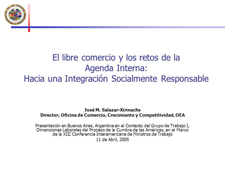 El libre comercio y los retos de la Agenda Interna: Hacia una Integración Socialmente Responsable José M.