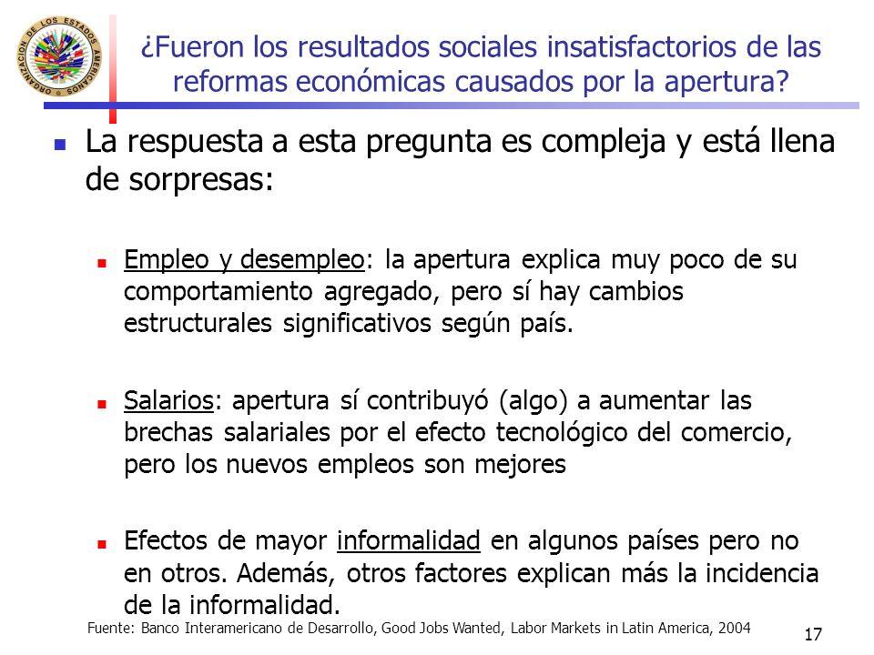 17 ¿Fueron los resultados sociales insatisfactorios de las reformas económicas causados por la apertura.
