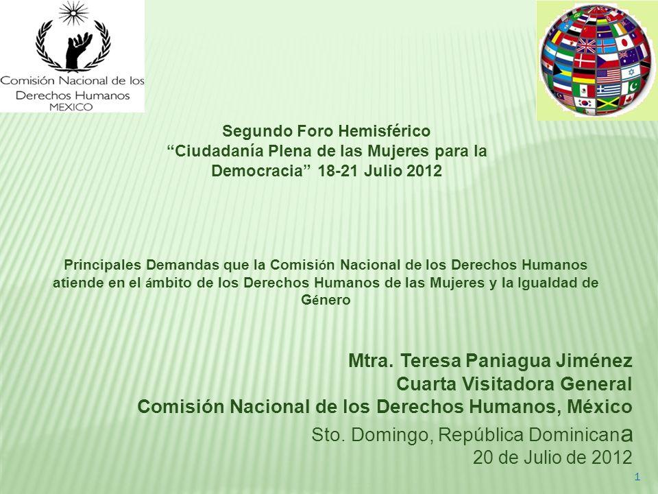 Mtra. Teresa Paniagua Jiménez Cuarta Visitadora General Comisión Nacional de los Derechos Humanos, México Sto. Domingo, República Dominican a 20 de Ju