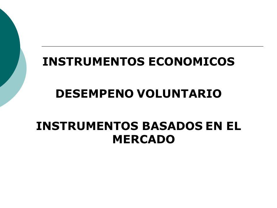 INSTRUMENTOS ECONOMICOS DESEMPENO VOLUNTARIO INSTRUMENTOS BASADOS EN EL MERCADO