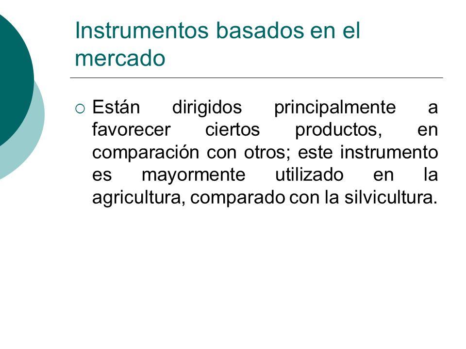 Instrumentos basados en el mercado Están dirigidos principalmente a favorecer ciertos productos, en comparación con otros; este instrumento es mayorme