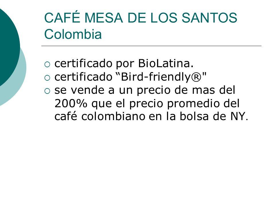 CAFÉ MESA DE LOS SANTOS Colombia certificado por BioLatina. certificado Bird-friendly®