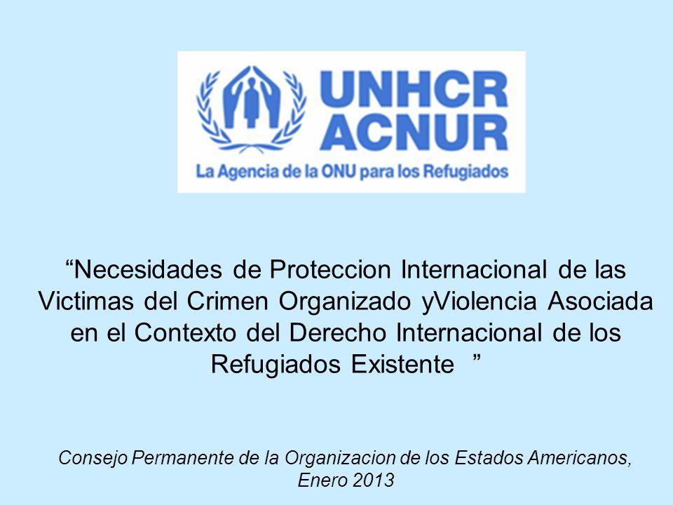 Necesidades de Proteccion Internacional de las Victimas del Crimen Organizado yViolencia Asociada en el Contexto del Derecho Internacional de los Refu