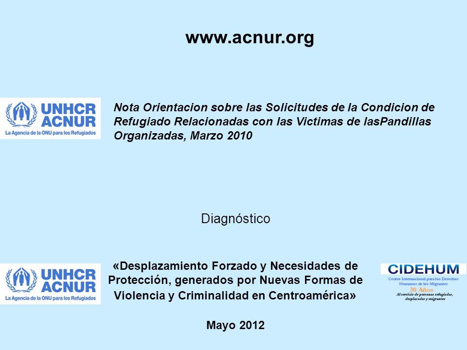 Diagnóstico « Desplazamiento Forzado y Necesidades de Protección, generados por Nuevas Formas de Violencia y Criminalidad en Centroamérica » Mayo 2012