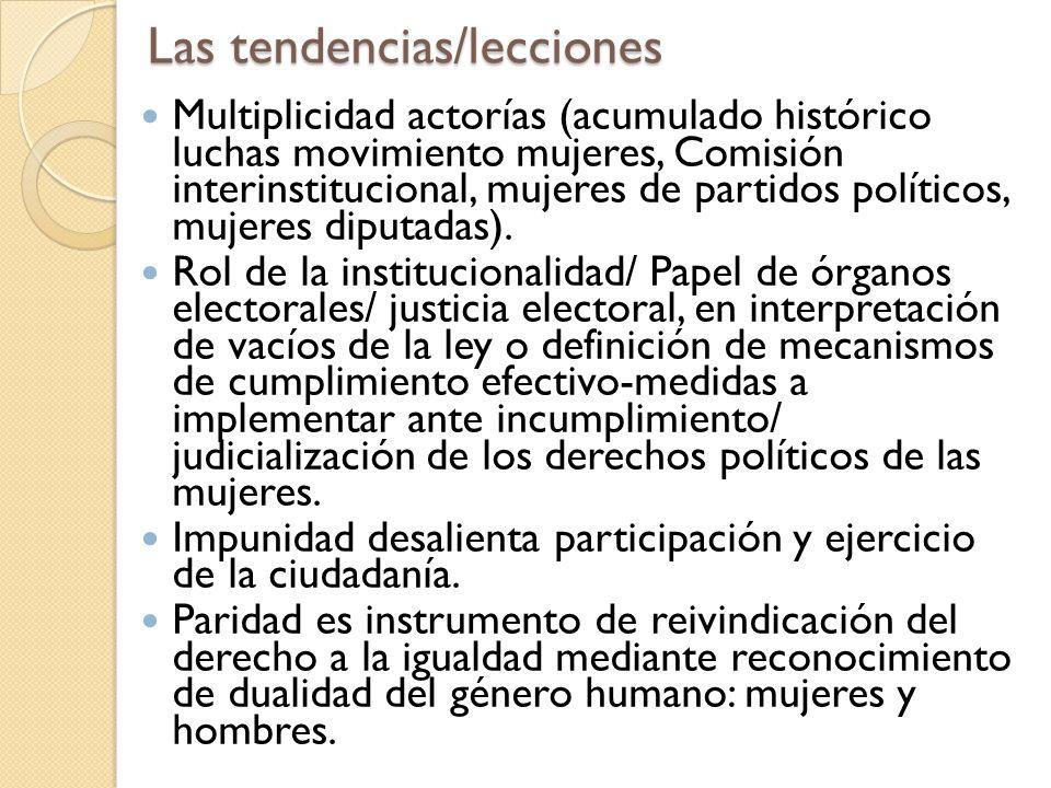 Las tendencias/lecciones Multiplicidad actorías (acumulado histórico luchas movimiento mujeres, Comisión interinstitucional, mujeres de partidos polít