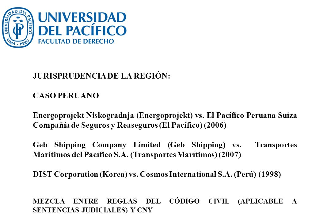 JURISPRUDENCIA DE LA REGIÓN: CASO PERUANO Energoprojekt Niskogradnja (Energoprojekt) vs. El Pacífico Peruana Suiza Compañía de Seguros y Reaseguros (E
