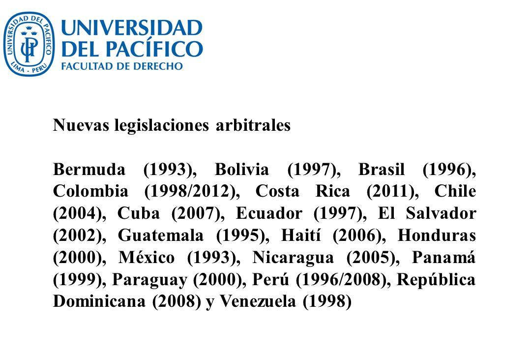 Nuevas legislaciones arbitrales Bermuda (1993), Bolivia (1997), Brasil (1996), Colombia (1998/2012), Costa Rica (2011), Chile (2004), Cuba (2007), Ecu