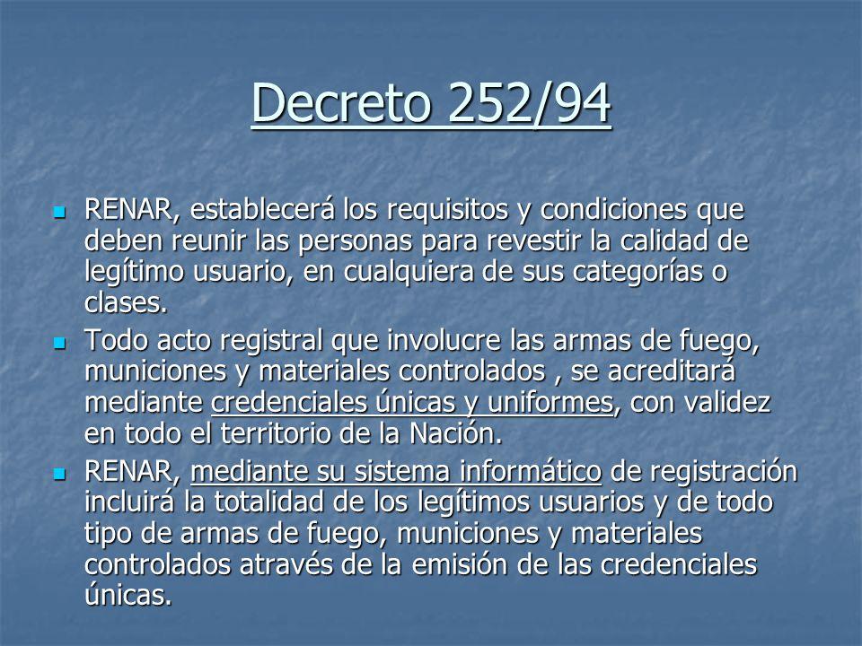Decreto 252/94 RENAR, establecerá los requisitos y condiciones que deben reunir las personas para revestir la calidad de legítimo usuario, en cualquie