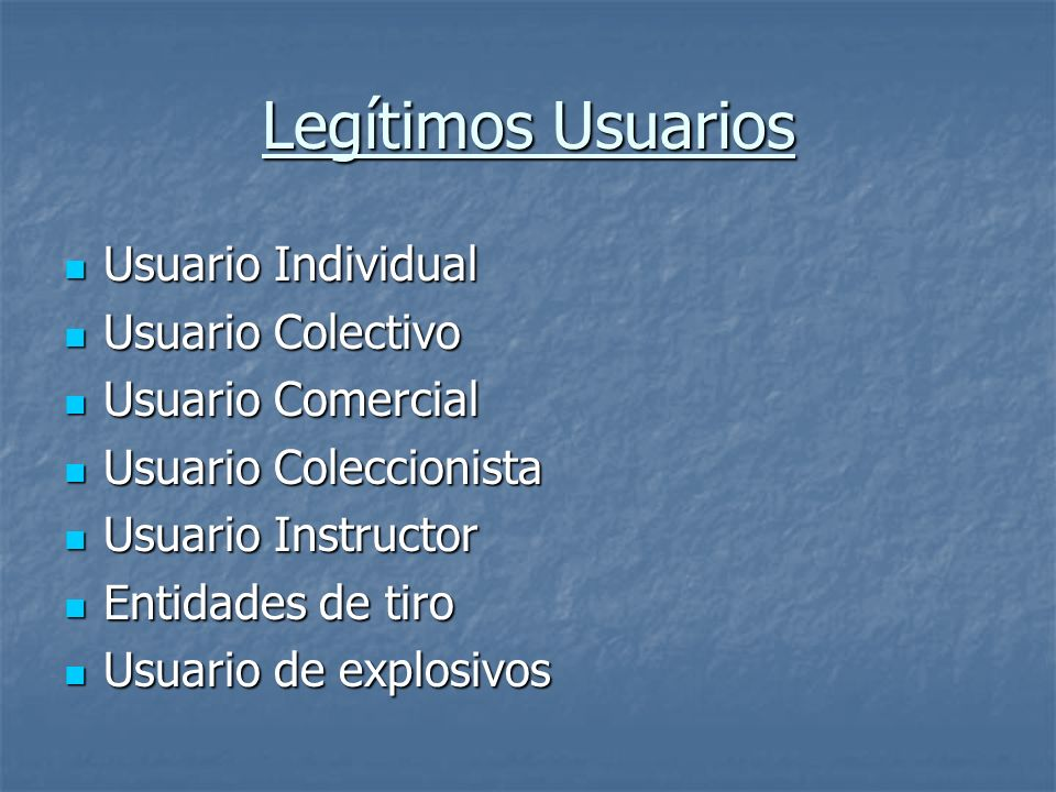 Legítimos Usuarios Usuario Individual Usuario Individual Usuario Colectivo Usuario Colectivo Usuario Comercial Usuario Comercial Usuario Coleccionista
