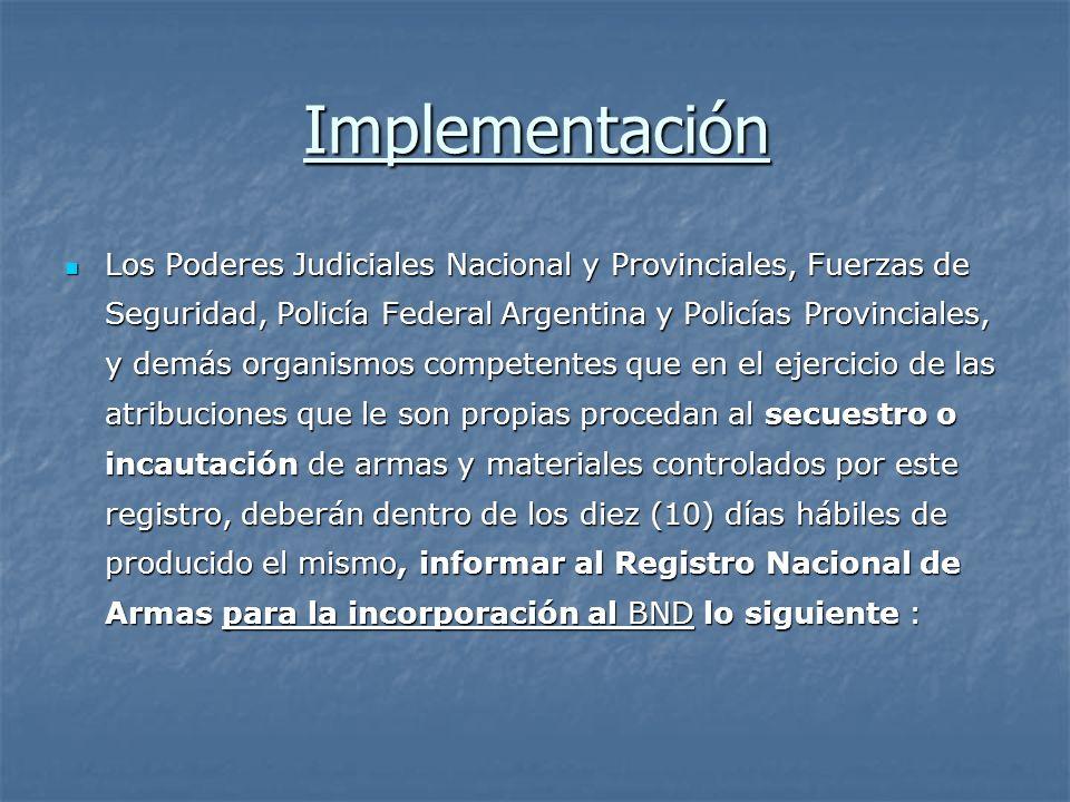 Implementación Los Poderes Judiciales Nacional y Provinciales, Fuerzas de Seguridad, Policía Federal Argentina y Policías Provinciales, y demás organi